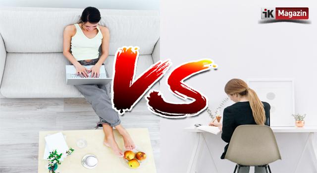 Evden Çalışmak & Ofisten Çalışmak